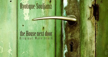 Ryotique Souljamz - The House next door - House music