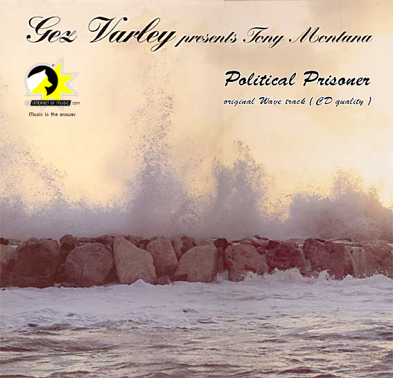 Political Prisoner - Gez Varley present Tony Montana