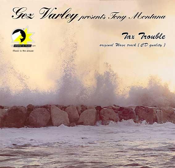 Tax Trouble - Gez Varley present Tony Montana